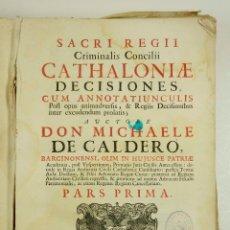 Libros antiguos: SACRI REGII CRIMINALIS CONCILII CATHALONIAE DECISIONES CUM ANNOTATIUNCULIS, 1724. 23X34CM. Lote 104686919