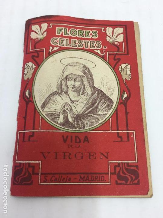 VIDA DE LA VIRGEN - COLECCIÓN FLORES CELESTES Nº 2 - S.CALLEJA - MADRID - 1915 (Libros Antiguos, Raros y Curiosos - Religión)