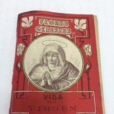 Libros antiguos: VIDA DE LA VIRGEN - COLECCIÓN FLORES CELESTES Nº 2 - S.CALLEJA - MADRID - 1915. Lote 104693755