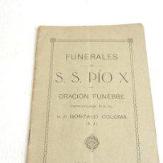 Libros antiguos: FUNERALES DE S. PIO X ORACIÓN FÚNEBRE PRONUNCIADA POR R.P. GONZALO COLOMA SEPTIEMBRE 1914.. Lote 199241225