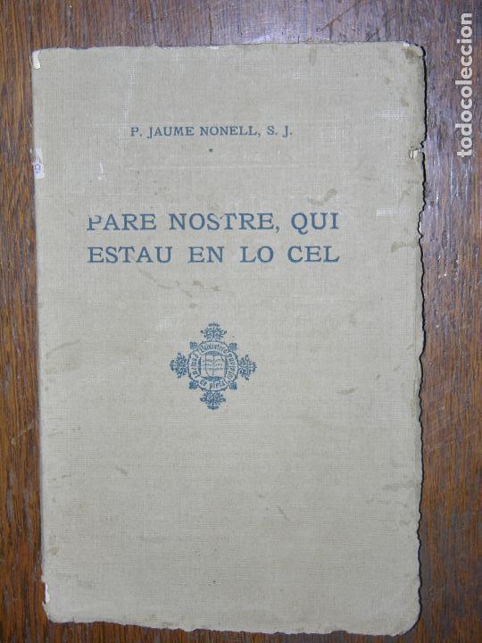 (F.1) PARE NOSTRE,QUI ESTAU EN LO CEL POR JAUME NONELL, S,J. ANY 1914 CATALAN (Libros Antiguos, Raros y Curiosos - Religión)