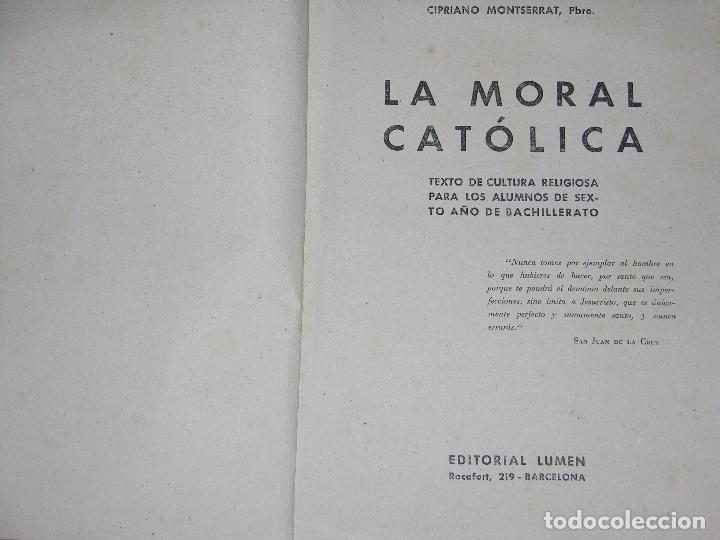 Libros antiguos: (F.1) LA MORAL CATÓLICA POR CIPRIANO MONTSERRAT AÑO 1940 - Foto 2 - 105897635