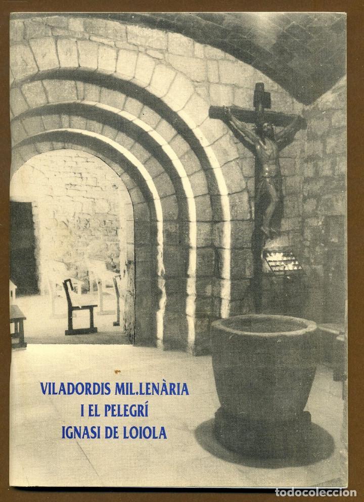 VILADORDIS MIL.LENÀRIA I EL PELEGRÌ - IGNASI DE LOIOLA (Libros Antiguos, Raros y Curiosos - Religión)