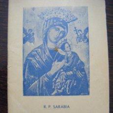 Libros antiguos: JML R.P. SARABIA NOVENA DEL MILAGRO NUESTRA SEÑORA DEL PERPETUO SOCORRO, EDIC. 8ª, COVARRUBIAS 1959. Lote 106556463