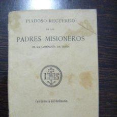 Libros antiguos: JML RELIGION PIADOSO RECUERDO DE LOS PADRES MISIONEROS DE LA COMPAÑIA DE JESUS MADRID 1891. VER FOTO. Lote 106560203
