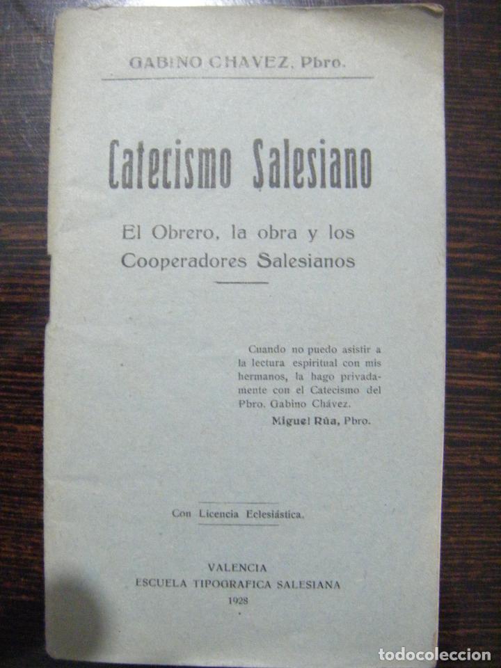 JML RELIGION GABINO CHAVEZ PBRO, CATECISMO SALESIANO, EL OBRERO, LA OBRA Y...VALENCIA 1928. VER FOTO (Libros Antiguos, Raros y Curiosos - Religión)