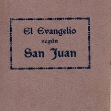 Libros antiguos: EL SANTO EVANGELIO DE NUESTRO SEÑOR JESUCRISTO SEGÚN SAN JUAN.DEP C. DE LA SOC. BIBLI 1922. Lote 107528915