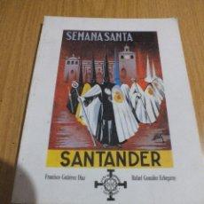 Libros antiguos: SEMANA SANTA SANTANDER PROCESIONES COFRADÍAS PASOS CINCO SIGLOS DE HISTORIA. Lote 107603827