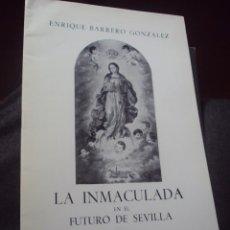 Libros antiguos: LA INMACULADA EN EL FUTURO DE SEVILLA BARRERO GONZÁLEZ,E. SEVILLA,1977. DEDICADO. Lote 108109707
