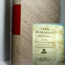 Libros antiguos: VIDA DEL BEATO JUAN DE RIBERA RECOPILADA POR JUAN XIMENEZ RELIGIOSO MINIMO DE VALENCIA. 1798. Lote 108320715