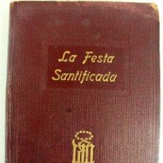 Libros antiguos: L-1880. LA FESTA SANTIFICADA. 60 NUMEROS ENQUADERNATS. TOT L'ANY 1935. Lote 108455311