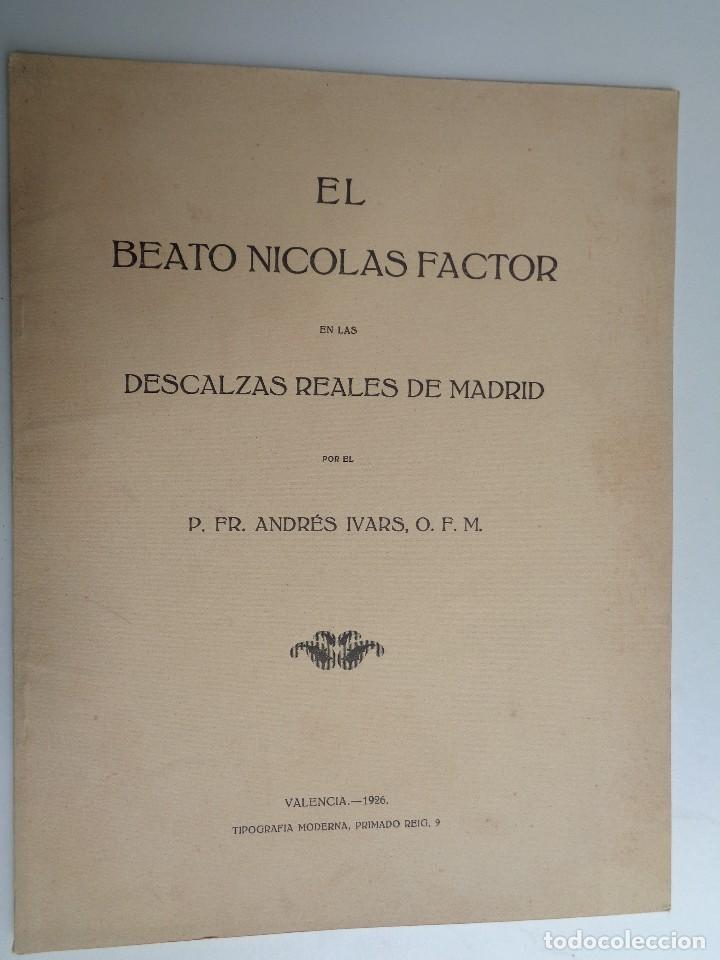 EL BEATO NICOLAS FACTOR EN LAS DESCALZAS REALES DE MADRID.-766 (Libros Antiguos, Raros y Curiosos - Religión)