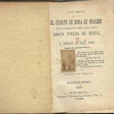Libros antiguos: EL CUARTO DE HORA DE ORACIÓN - 1889 *** ENVIO CERTIFICADO GRATIS***. Lote 108722139