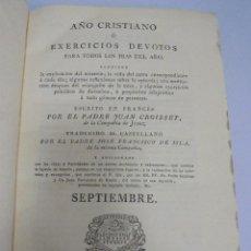 Libros antiguos: AÑO CRISTIANO. JUAN CROISSET. SEPTIEMBRE. MADRID 1818. IMPRENTA DE LA REAL COMPAÑIA. 555 PAG. Lote 108977527