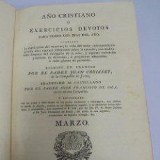Libros antiguos: AÑO CRISTIANO. JUAN CROISSET. MARZO. MADRID 1818. IMPRENTA DE LA REAL COMPAÑIA. 517 PAG. Lote 108977979