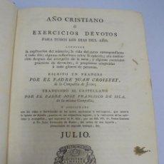 Libros antiguos: AÑO CRISTIANO. JUAN CROISSET. JULIO. MADRID 1818. IMPRENTA DE LA REAL COMPAÑIA. 548 PAG. Lote 108978543