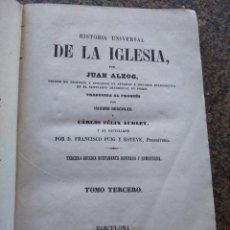 Alte Bücher - HISTORIA UNIVERSAL DE LA IGLESIA -- JUAN ALZOG -- TOMO TERCERO -- LIBRERIA RELIGIOSA 1868 -- - 109080727