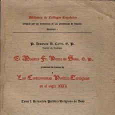 Libros antiguos: EL MAESTRO PEDRO DE SOTO - LAS CONTROVERSIAS POLÍTICO TEOLÓGICAS EN EL S. XVI. / P. CARRO. Lote 109248391