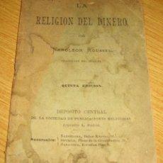 Libros antiguos: LA RELIGION DEL DINERO . NAPOLEON ROUSSEL . AÑO 1895 5ª EDICION . TRATADO RELIGIOSO 32 PÁG. Lote 109307699