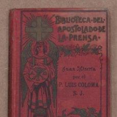 Libros antiguos: BIBLIOTECA DEL APOSTOLADO DE LA PRENSA. JUAN MISERIA. PRIMERA SERIE. TOMO IV.. Lote 109392503