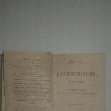 Libros antiguos: ANTIGUO LIBRO DE RELIGIÓN: PENSÉES SUR LE CHRISTIANISME, PREUVES DE SA VÉRITÉ. JOSEPH DROZ (1845). Lote 109369327