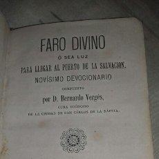 Libros antiguos: FARO DIVINO. NOVÍSIMO DEVOCIONARIO. BERNARDO VERGÉS. 1878.. Lote 110417303