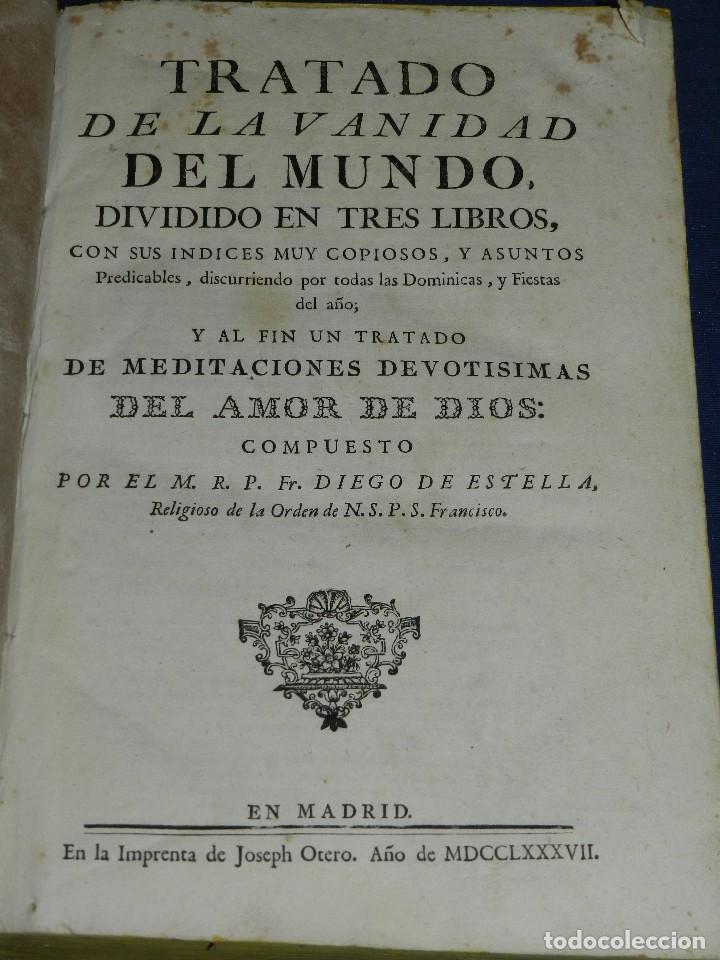 (3.4) FR DIEGO DE ESTELLA - TRATADO VANIDAD DEL MUNDO DIVIDIDO EN TRES LIBROS , MADRID MDCCLXXXVII (Libros Antiguos, Raros y Curiosos - Religión)