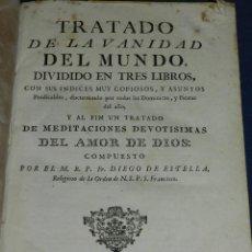Libros antiguos: (3.4) FR DIEGO DE ESTELLA - TRATADO VANIDAD DEL MUNDO DIVIDIDO EN TRES LIBROS , MADRID MDCCLXXXVII. Lote 110963535