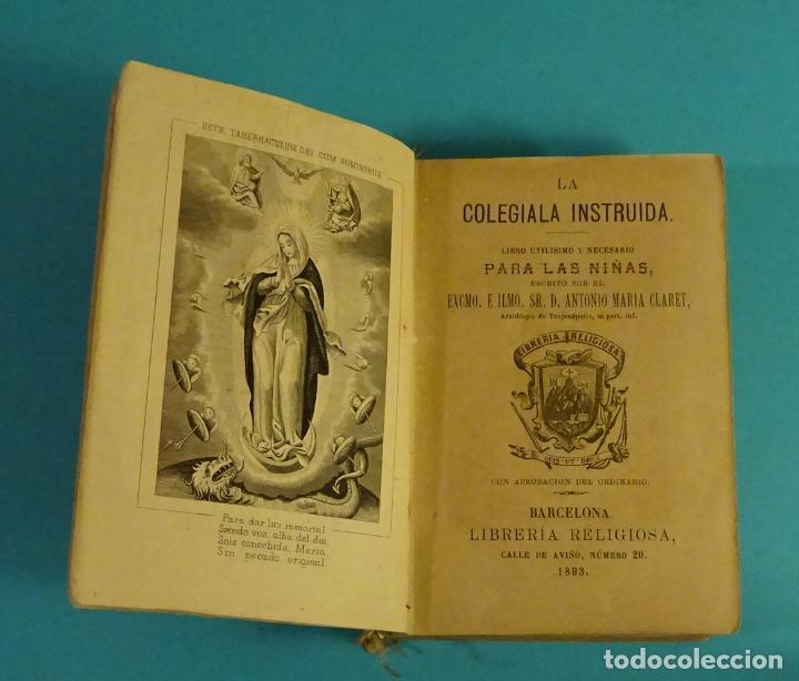 LA COLEGIALA INSTRUIDA. LIBRO UTILÍSIMO Y NECESARIO PARA LAS NIÑAS. ANTONIO MARÍA CLARET (Libros Antiguos, Raros y Curiosos - Religión)