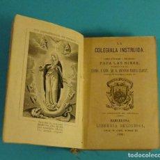 Livres anciens: LA COLEGIALA INSTRUIDA. LIBRO UTILÍSIMO Y NECESARIO PARA LAS NIÑAS. ANTONIO MARÍA CLARET. Lote 111815139