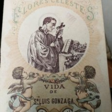 Libros antiguos: LIBRILLO CALLEJA, VIDA DE SAN LUIS GONZAGA, FLORES CELESTES. Lote 112178259