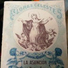Libros antiguos: LIBRILLO CALLEJA, VIDA DE NUESTRA SEÑORA DE LA ASUNCION, FLORES CELESTES. Lote 112178647