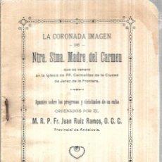 Libros antiguos: LA CORONADA IMAGEN DE NTRA. STMA. MADRE DEL CARMEN. M.R.P.FR. JUAN RUIZ RAMOS, O. C.C. 1925.. Lote 112311275