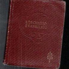 Libros antiguos: LOS CUATRO EVANGELIOS, TRADUCIDO POR FÉLIX TORRES AMAT. Lote 112529626