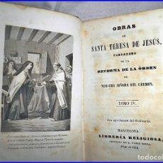 Libros antiguos: AÑO 1852. BARCELONA. OBRAS DE TERESA DE JESÚS.. Lote 112825895