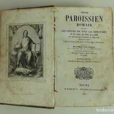 Libros antiguos: PAROISSIEN ROMAIN. MAME Y CIE. TOURS. 1852.. Lote 113173983