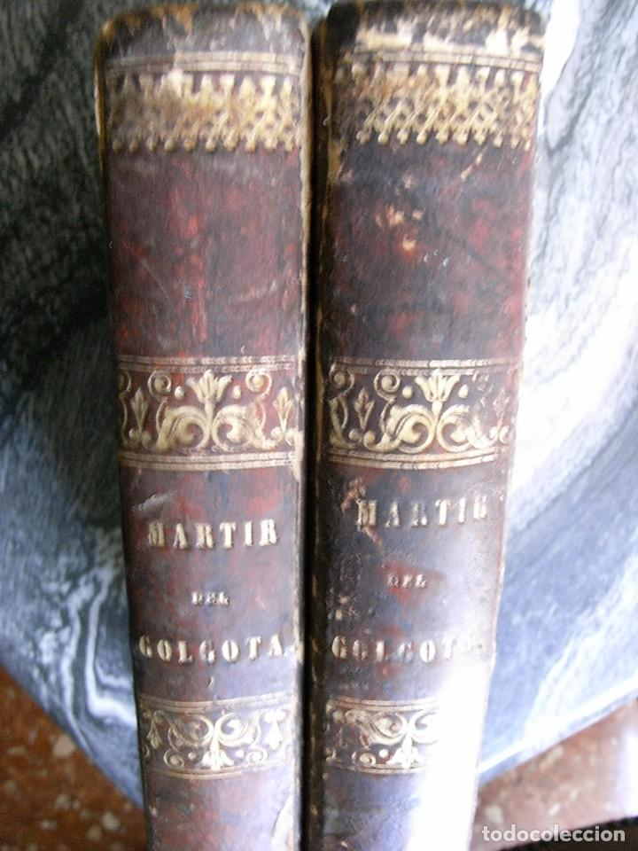 EL MARTIR DEL GOLGOTA.PEREZ ESCRICH,1866, COMPLETA EN DOS TOMOS, TRADICIONES ORIENTE 2ª EDIC. (Libros Antiguos, Raros y Curiosos - Religión)