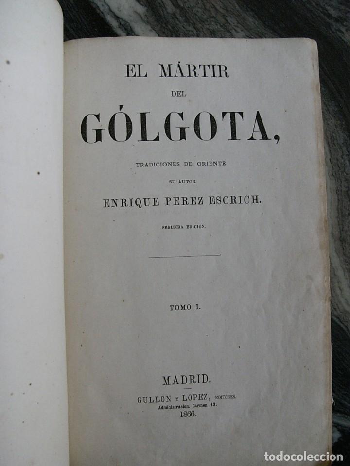 Libros antiguos: EL MARTIR DEL GOLGOTA.PEREZ ESCRICH,1866, COMPLETA EN DOS TOMOS, TRADICIONES ORIENTE 2ª EDIC. - Foto 4 - 113509703