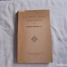 Libros antiguos: LA PRECIOSA MARGARITA.P.HILARIO MUNARRIZ S.J..EDITA EL MENSAJERO DEL CORAZON DE JESUS.BILBAO 1929. Lote 113510527