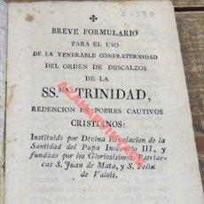Libros antiguos: SEVILLA, 1743, BREVE FORMULARIO ORDEN DESCALZOS SANTISIMA TRINIDAD, REDENCION DE POBRES CAUTIVOS. Lote 113576123