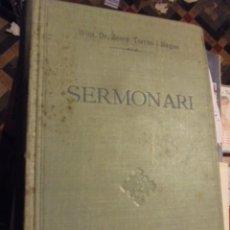 Libros antiguos: SERMONARI - TORRES I BAGES - 1927 - EXCEPCIONAL ESTAT DE CONSERVACIO. Lote 113733499