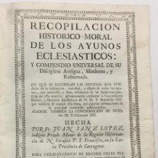 Libros antiguos: RECOPILACION HISTORICO-MORAL DE LOS AYUNOS ECLESIASTICOS: Y COMPENDIO UNIVERSAL DE SU DISCIPLINA ANT. Lote 114155091