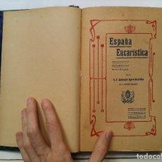 Libros antiguos: ESPAÑA EUCARISTICA - EUSTAQUIO EUGARTE DE ERCILLA. Lote 114427671
