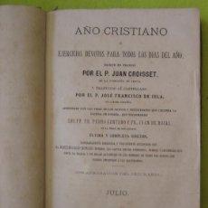 Libros antiguos: AÑO CRISTIANO MES DE JULIO _ PADRE JUAN CROISSET (1882). Lote 114503755