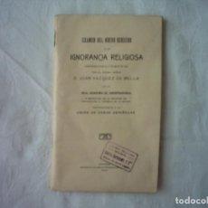 Libros antiguos: JUAN VÁZQUEZ DE MELLA. EXAMEN DEL NUEVO DERECHO A LA IGNORANCIA RELIGIOSA. 1913 . Lote 114933279