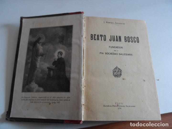 BEATO JUAN BOSCO FUNDADOR DE LA PIA SOCIEDAD SALESIANA J. ROMERO 1931 (Libros Antiguos, Raros y Curiosos - Religión)