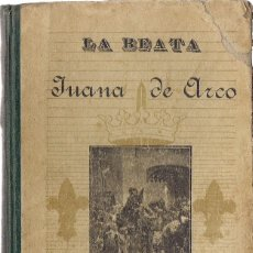 Livres anciens: VIDA POPULAR DE LA BEATA JUANA DE ARCO, POR MONSEÑOR ENRIQUE DEBOUT. (APOSTOLADO DE LA PRENSA, 1915). Lote 115026127