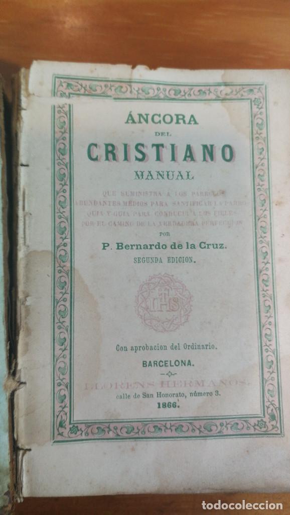 Libros antiguos: ANCORA DEL CRISTIANO POR P.BERNARDO DE LA CRUZ, 1.866. - Foto 3 - 115271735