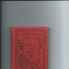 Libros antiguos: BIBLIOTECA DEL APOSTOLADO DE LA PRENSA TOMO I LA ENTRADA EN EL MUNDO . Lote 115599119