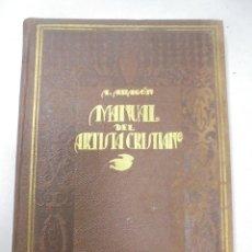 Libri antichi: MANUAL DEL ARTISTA CRISTIANO.ANTONIO ARAGON FERNANDEZ.LIBRERIA Y TIPOGRAFIA CATOLICA PONTIFICIA.1923. Lote 115677759